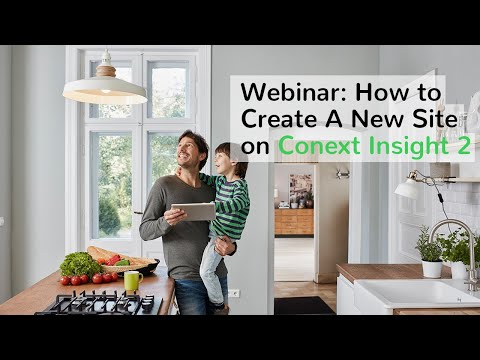 Webinar Replay: How To Create A New Site On Conext™ Insight 2
