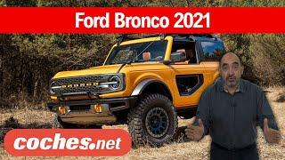 Ford Bronco 2021 | ¿Cómo es y por qué no vendrá a Europa? / Review en español | coches.net