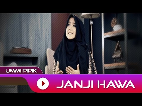 Ummi Pipik - Janji Hawa | Official Video + Lirik