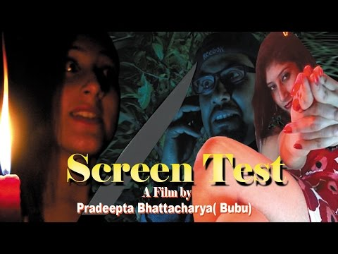 Bangla Thriller Movie I Screen Test I Pradipto Bhattacharya I 2015 I