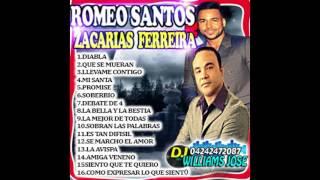 Romeo Santos Y Zacarias Ferreira Mezcladitas Dj Williams Jose