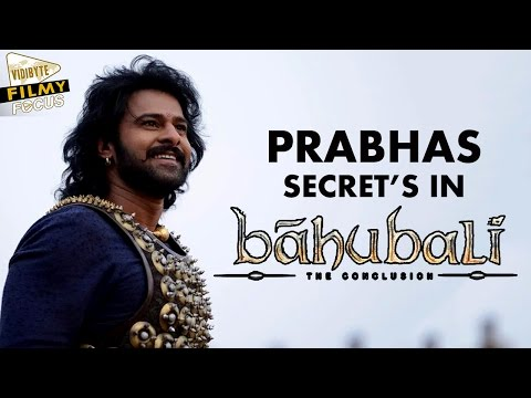 Secret of Prabhas's look in Baahubali - The Conclusion || Filmy Focus