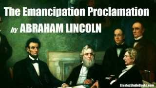 THE EMANCIPATION PROCLAMATION by Abraham Lincoln - FULL AudioBook | Greatest Audio Books