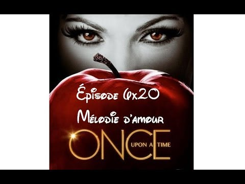 Ré.-À-C. - Once Upon a Time - S6E20 : Mélodie d'amour