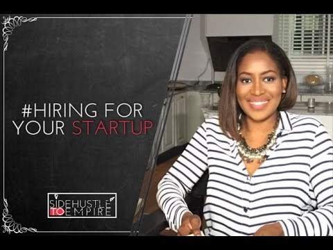 Side hustle to empire: Hiring for your startup