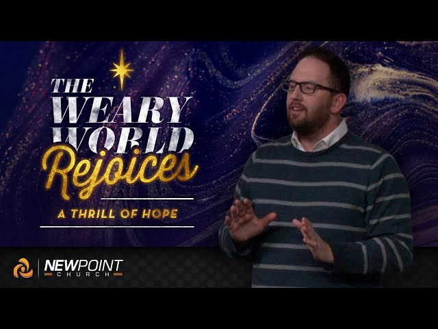 A Thrill of Hope | The Weary World Rejoices [ New Point Church ]