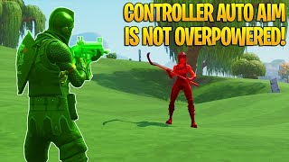 CONTROLLER AUTO AIM IS NOT OP! I USED CONTROLLER AUTO AIM AND THIS HAPPENED.. Fortnite Battle Royale