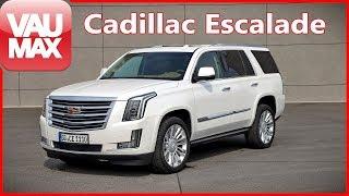 2018 Cadillac Escalade im Fahrbericht / Review / Kaufberatung / Tipps / VAU-MAX.tv