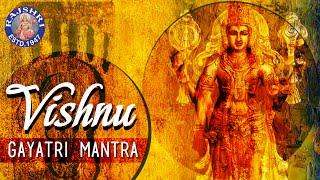 Vishnu Gayatri Mantra - Om Narayanaya Vidmahe - Upanishads Lord Vishnu Mantra