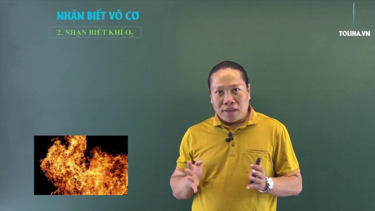 TOLIHA – MÔN HOÁ HỌC – Chuyên đề NHẬN BIẾT VÔ CƠ – Part4(OXI) – Thầy Lê Minh Phấn