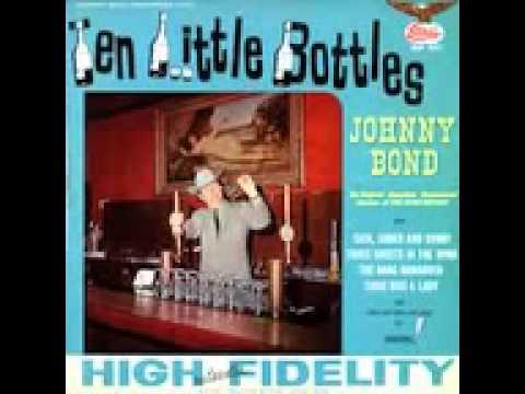 Johnny Bond;  Ten Little Bottles (Great Song)