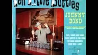 "Johnny Bond;  Ten Little Bottles (Great Song) ""Funny Drinking Song"""