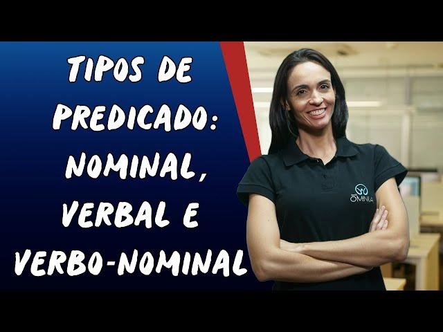 Tipos de Predicado: Nominal, Verbal e Verbo-Nominal - Brasil Escola