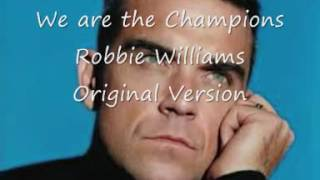We are the Champions - Robbie Williams - Original Version