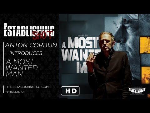 The Establishing Shot: DIRECTOR ANTON CORBIJN INTRODUCES A MOST WANTED MAN