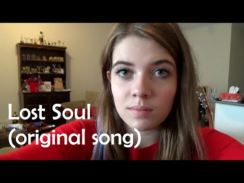 "Lost Soul (my ""existential crisis"" song)"