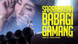 Reski DN - SARANGKUAH BABAGI GAMANG ft Atikah Edelweis