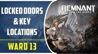Ward 13 All Locked Doors and their Key Locations | Remnant from the ashes