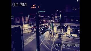 Baixar Ghost Vinyl - Upbeat in Downtown (Single)