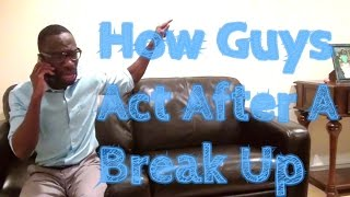 How Guys Act After A Break Up (Clifford Owusu)