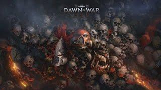 Трейлер анонса игры Warhammer 40000: Dawn of War 3