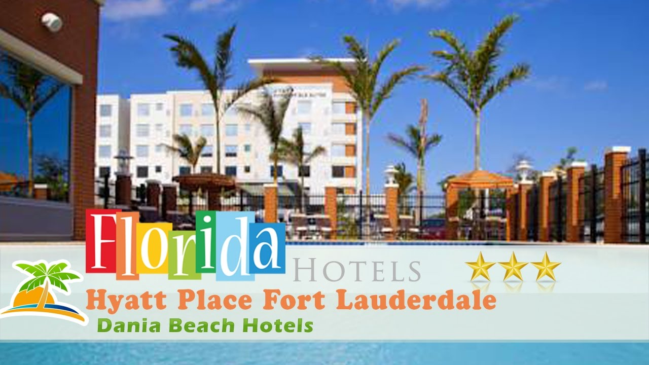 Hyatt Place Fort Lauderdale Airport Cruise Port Dania Beach Hotels Florida