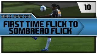 "FIFA 13 Skill Practice ""First time flick to Sombrero flick"" Episode 10"