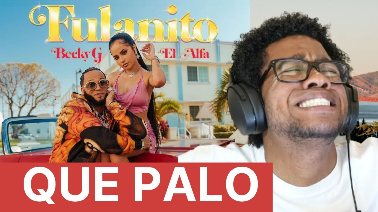 (REACCION RAPIDA) Becky G, El Alfa - Fulanito (Official Video)