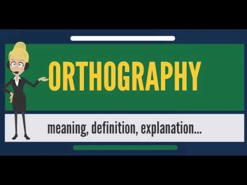 What is ORTHOGRAPHY? What does ORTHOGRAPHY mean? ORTHOGRAPHY meaning, definition & explanation