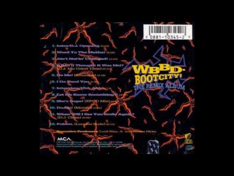 Bell Biv DeVoe - WBBD-Bootcity!: The Remix Album (Full Album)