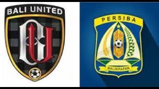Video Gol Pertandingan Bali United  vs Persiba Balikpapan