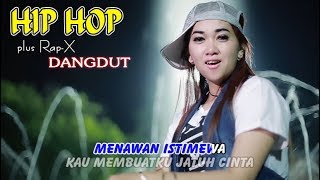 ISTIMEWA ~ Hip Hop Dangdut Rap X