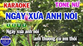 Karaoke Ngày Xưa Anh Nói | Nhạc Sống Tone Nữ Tuấn Cò Karaoke