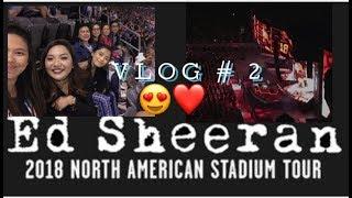 Vlog # 2: ED SHEERAN DIVIDE CONCERT 2018   themegankelsey ❤️