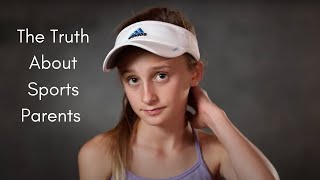 The truth about sports parents...