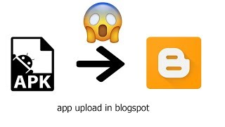 How to App upload in blogspot.
