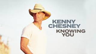 Kenny Chesney Knowing You