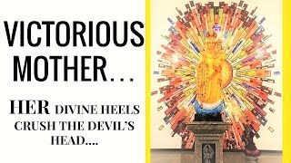 Victorious Mother of God, Your Divine Heel crushes the serpent. Powerful deliverance prayer.