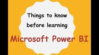 5 Things to know before learning Microsoft Power BI