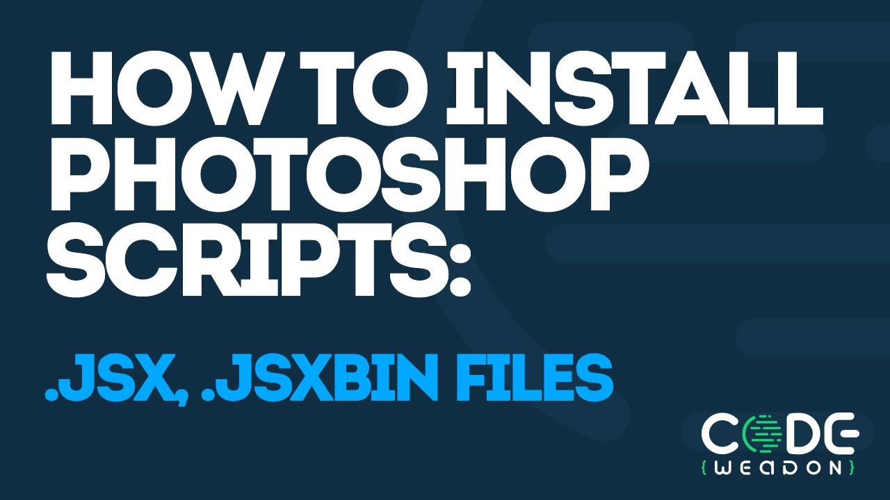 How to install Photoshop scripts: .jsx, .jsxbin files - YouTube