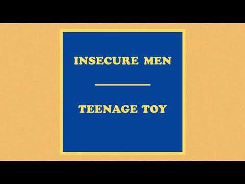 Insecure Men - Teenage Toy