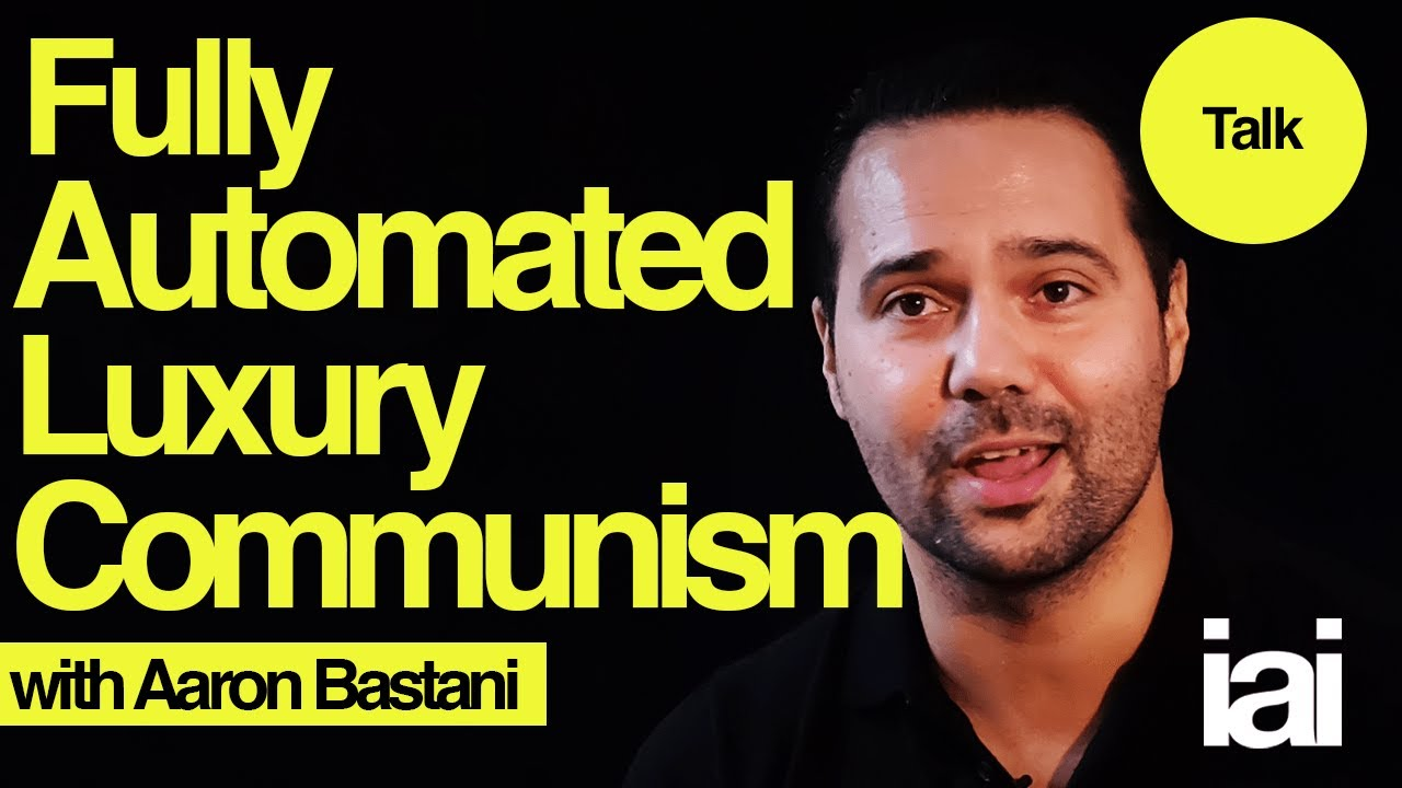 Image result for aaron bastani fully automated luxury communism