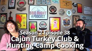 Cajun Turkey Club & Hunting Camp Cooking – Season 2: Episode 38
