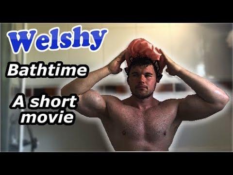 Bathtime -  A Welshy Short Movie