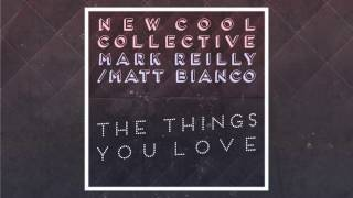 New Cool Collective & Mark Reilly (Matt Bianco) - The Things You Love (Official Audio)