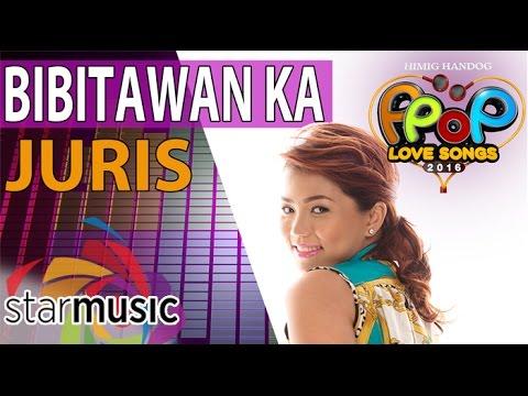 Juris - Bibitawan Ka (Official Lyric Video)