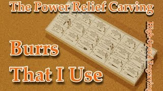Power Relief Carving - High-Speed Engraving - Power Carving Burrs That I Use