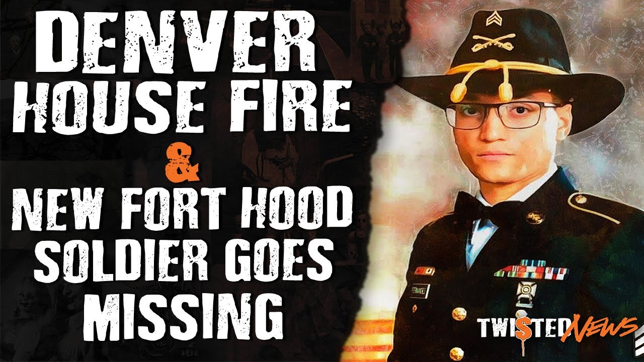 Denver House Fire & Another Fort Hood Soldier Gone Missing - Scary News