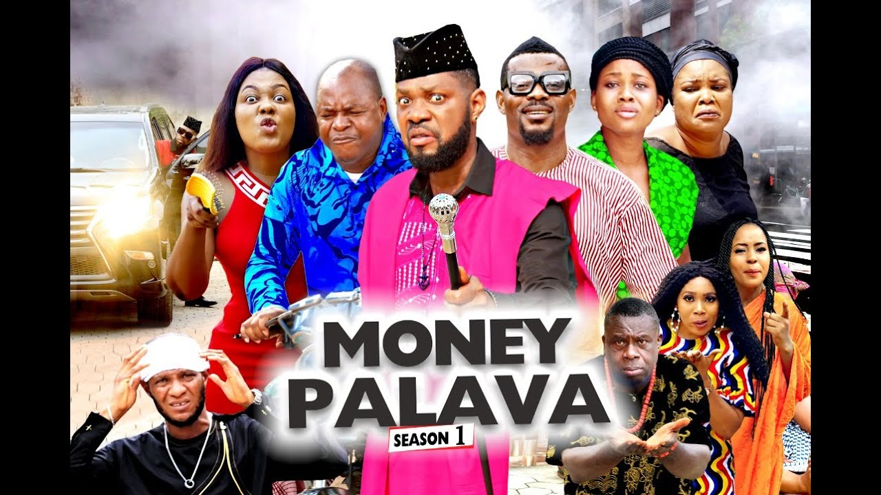 Download MONEY PALAVA SEASON 1 - NEW MOVIES 2020 | LATEST NIGERIAN NOLLYWOOD MOVIES FULL HD