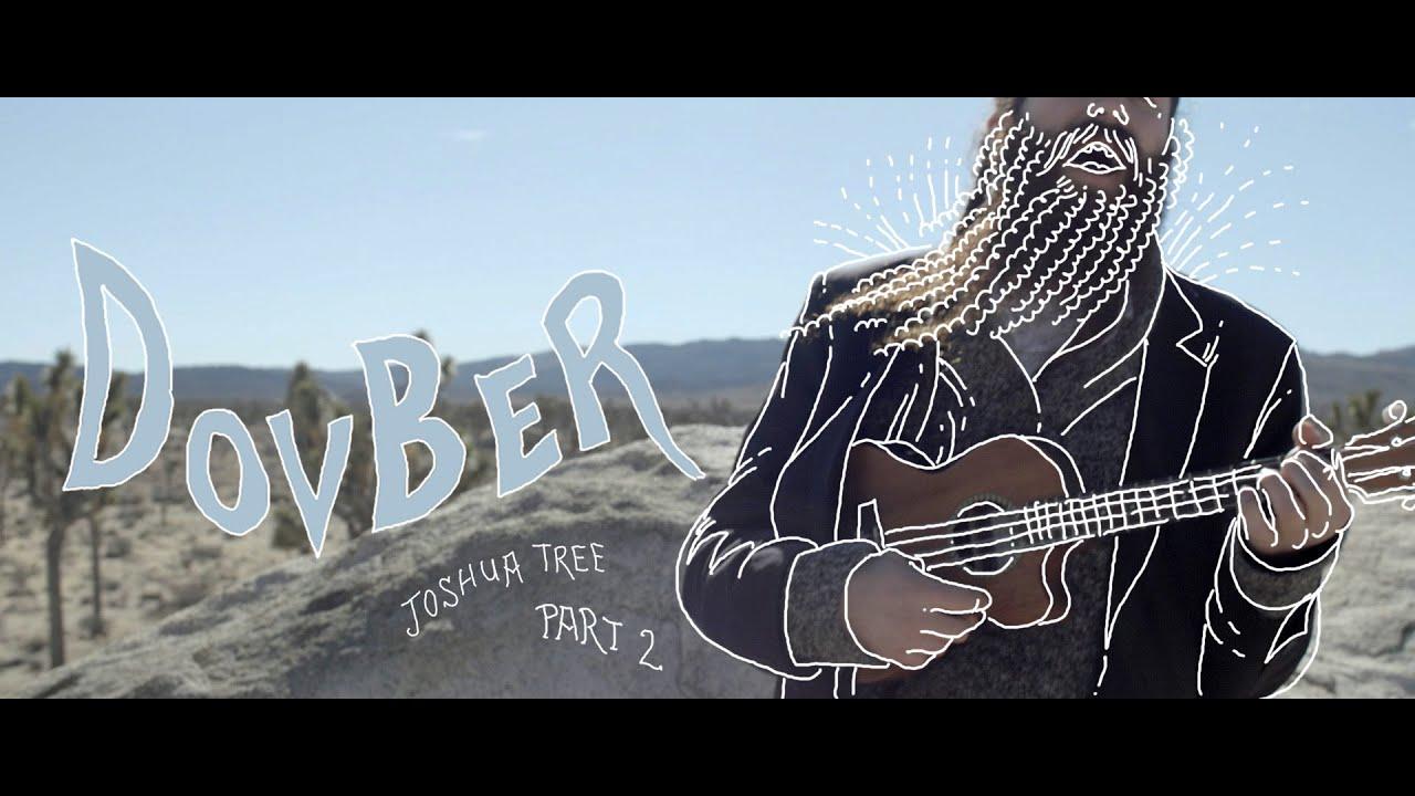 ZUSHA // Dov Ber // Joshua Tree Part II